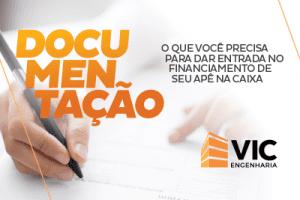 Documentação: o que você precisa para dar entrada no financiamento de seu apê